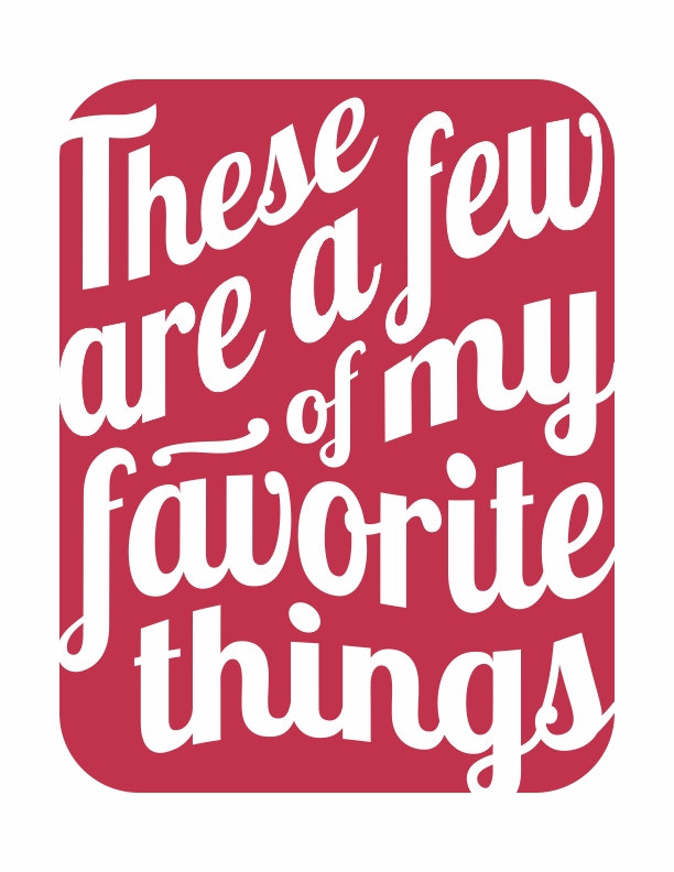 These are a few of my FAVORITEthings